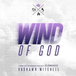 VaShawn Mitchell - Wind of God